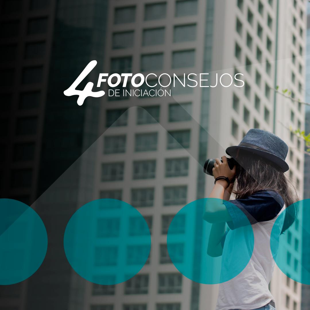 4 consejos para iniciarse en fotografía