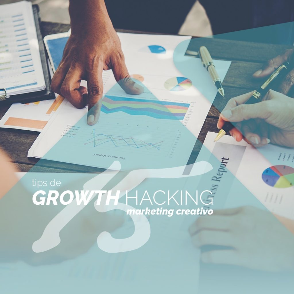 Tips de Growth Hacking. Marketing creativo para presupuestos bajos 1