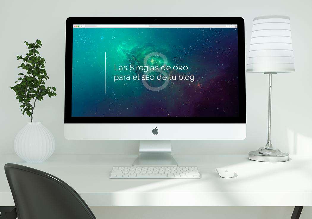 Las 8 reglas de oro para el SEO de tu blog