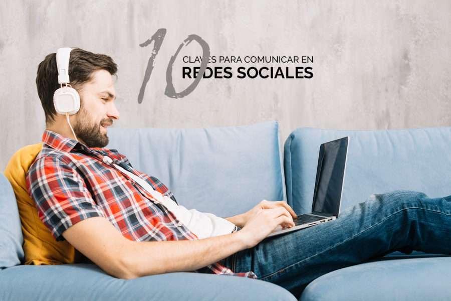 10 Claves para comunicar en redes sociales