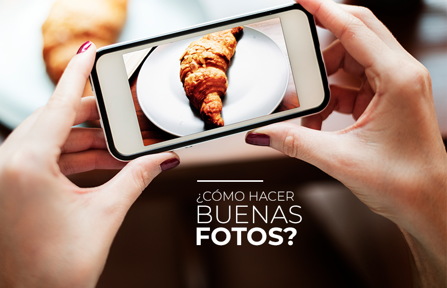 ¿Cómo hacer buenas fotos?