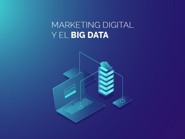 Marketing digital y el big data