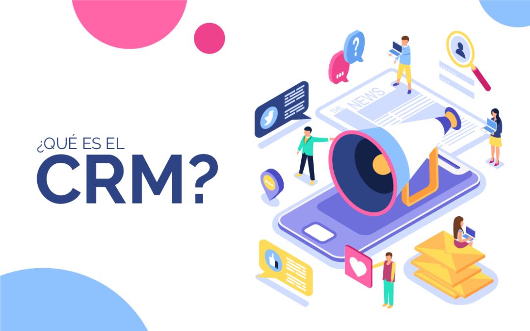 ¿Qué es el CRM?