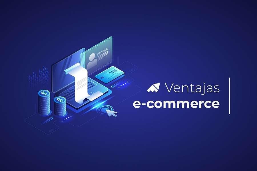 ¿Qué ventajas aportan los e-commerce?